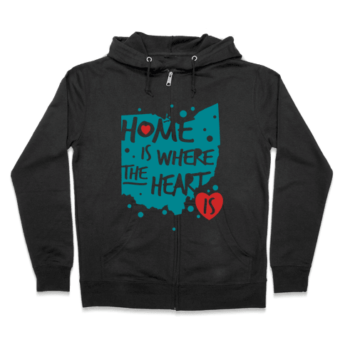 Home Is Where The Heart Is Zip Hoodie