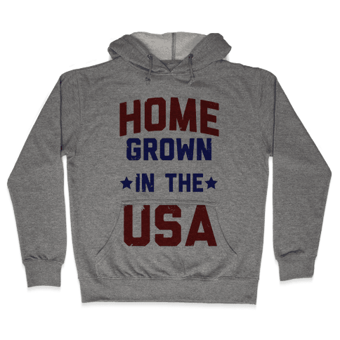 Home Grown In The USA Hooded Sweatshirt