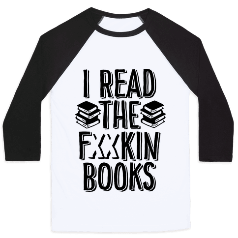 I Read the F***ing Books (Censored) Baseball Tee