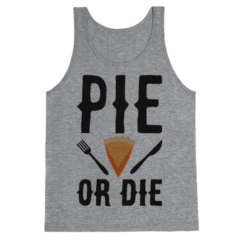 Pie or Die Tank Top