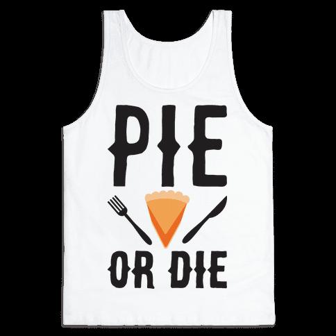Pie or Die Tank Top