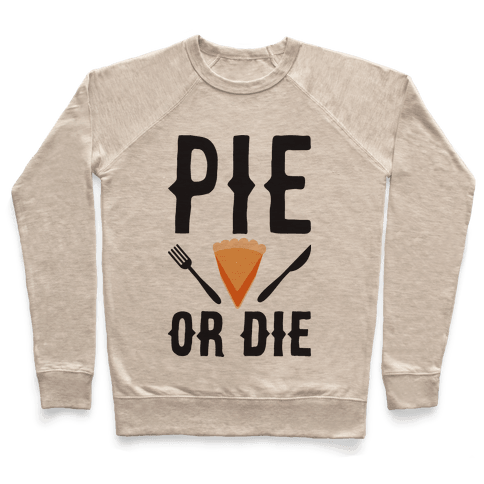 Pie or Die Pullover