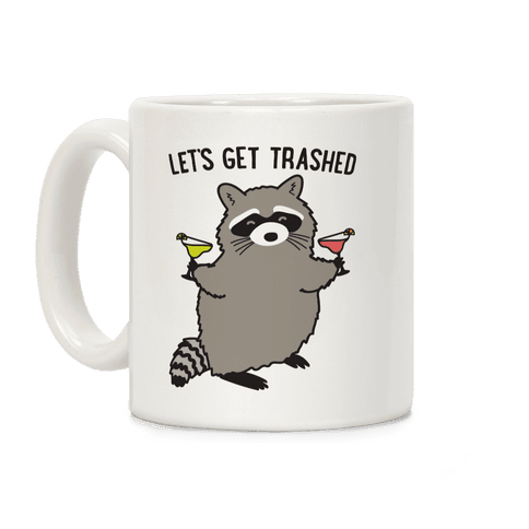 Let's Get Trashed Margarita Raccoon Coffee Mug