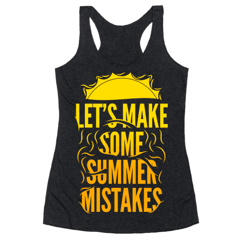 Let's Make Some Summer Mistakes Racerback Tank Top