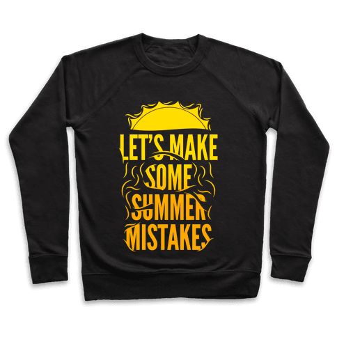 Let's Make Some Summer Mistakes Pullover