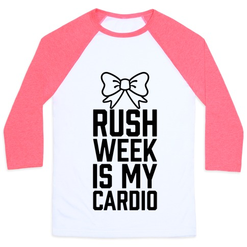 Rush Week Is My Cardio Baseball Tee