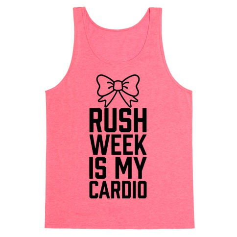 Rush Week Is My Cardio Tank Top