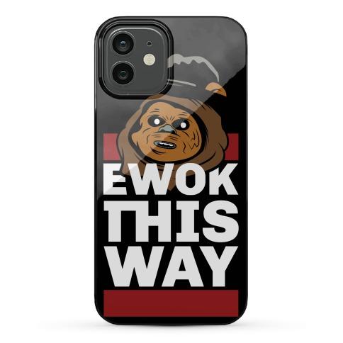 Ewok this Way Phone Case