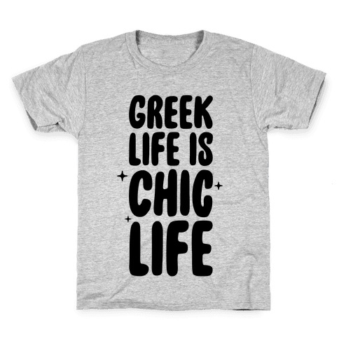 Greek Life Is Chic Life Kids T-Shirt