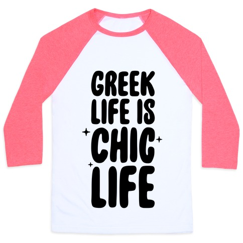 Greek Life Is Chic Life Baseball Tee