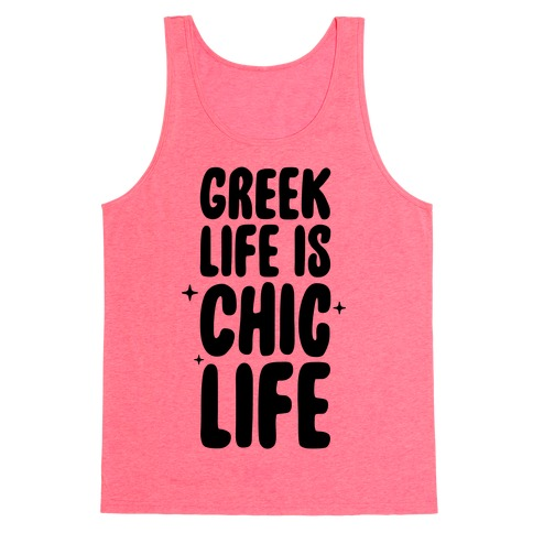 Greek Life Is Chic Life Tank Top
