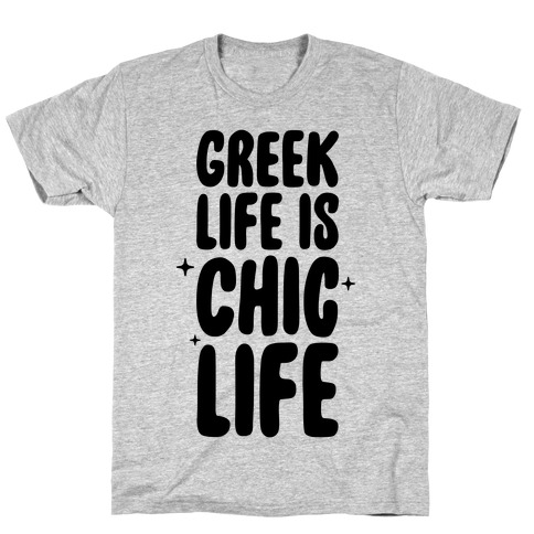 Greek Life Is Chic Life T-Shirt