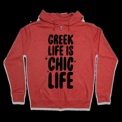Greek Life Is Chic Life Zip Hoodie
