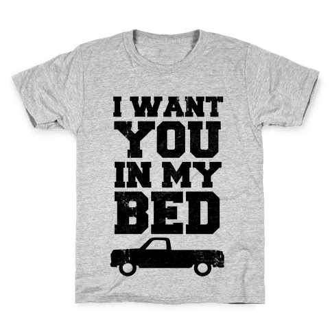 I Want You in My Bed (truck) Kids T-Shirt