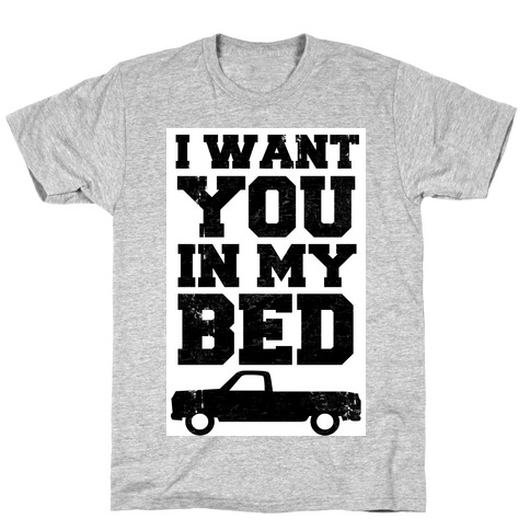 I Want You in My Bed (truck) Mens T-Shirt