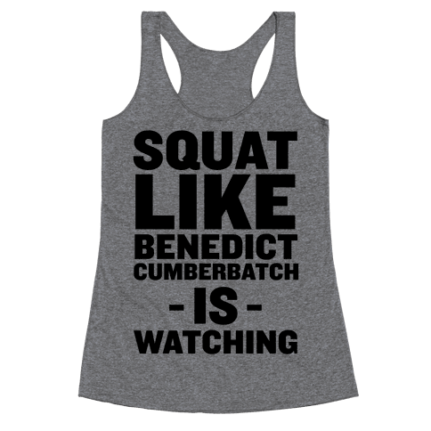 Squat Like Benedict Cumberbatch Racerback Tank Top