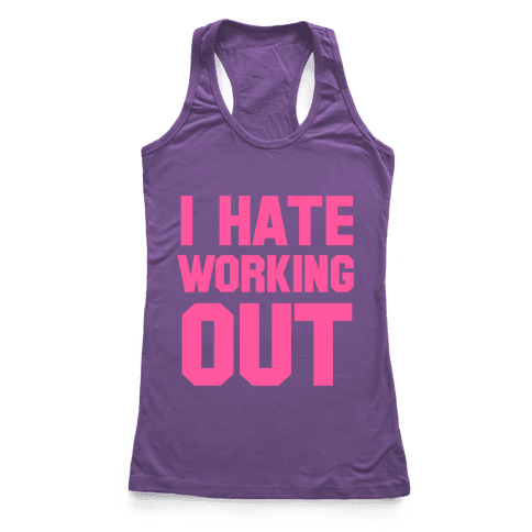 I Hate Working Out Racerback Tank Top