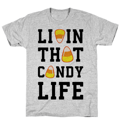 Livin' That Candy Life Mens T-Shirt