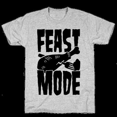 Feast Mode Mens T-Shirt