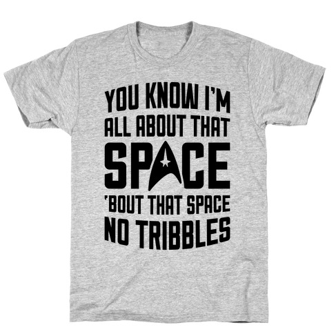 You Know I'm All About That Space T-Shirt
