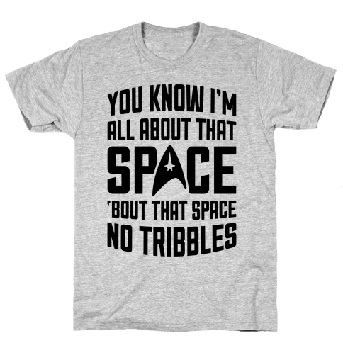 You Know I'm All About That Space Mens T-Shirt