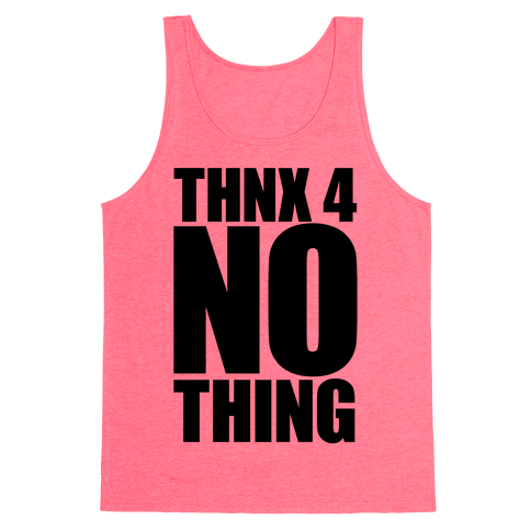 Thanks For Nothing Tank Top