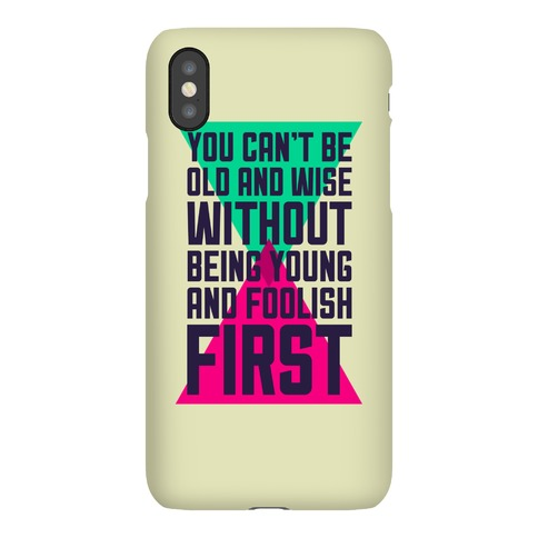 Young And Foolish Phone Case