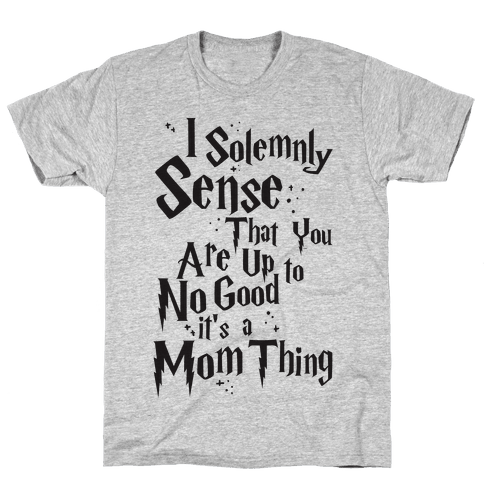 I Solemnly Sense that You are Up to No Good Mens T-Shirt