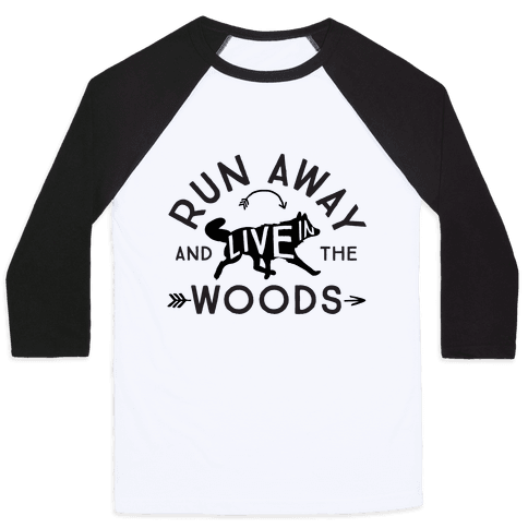 Run Away And Live In The Woods Baseball Tee