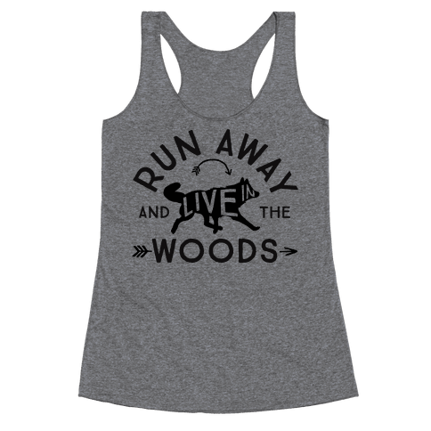 Run Away And Live In The Woods Racerback Tank Top