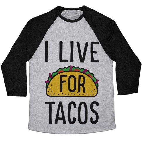 I Live For Tacos