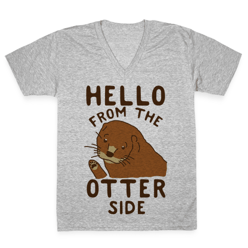 Hello From The Otter Side V-Neck Tee Shirt