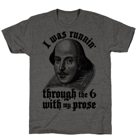I Was Runnin' Through the 6 With My Prose Mens T-Shirt