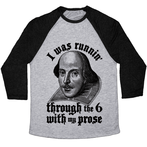I Was Runnin' Through the 6 With My Prose Baseball Tee