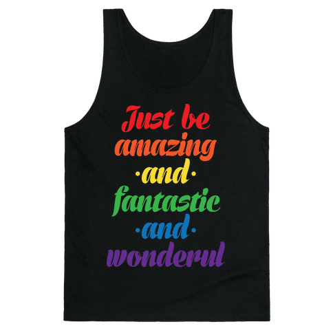 Just Be Amazing and Fantastic and Wonderful Tank Top