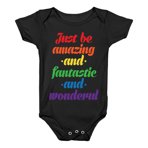 Just Be Amazing and Fantastic and Wonderful Baby Onesy