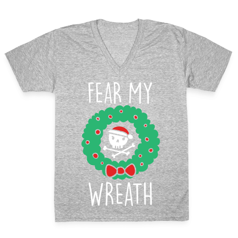 Fear My Wreath V-Neck Tee Shirt
