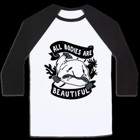 All Bodies Are Beautiful Blobfish Baseball Tee