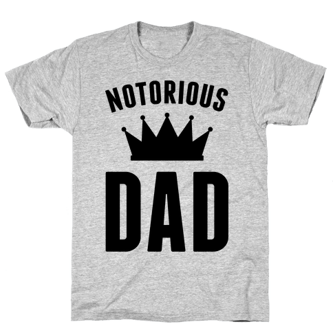Notorious DAD Mens T-Shirt