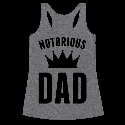 Notorious DAD Racerback Tank Top