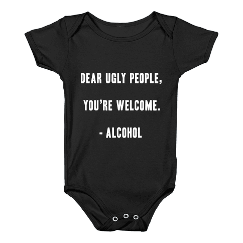 Dear Ugly People Baby Onesy