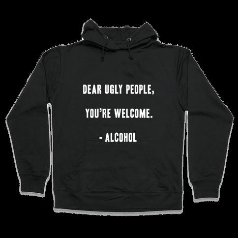 Dear Ugly People Hooded Sweatshirt