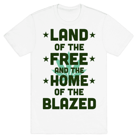 Land of the Free. Home of the Blazed. Mens T-Shirt