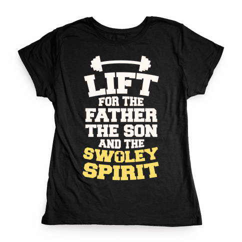Lift For The Father, The Son, And The Swoley Spirit Womens T-Shirt