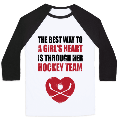 The Best Way To a Girl's Heart is Her Hockey Team Baseball Tee