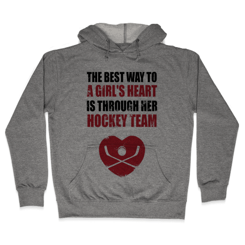 The Best Way To a Girl's Heart is Her Hockey Team Hooded Sweatshirt