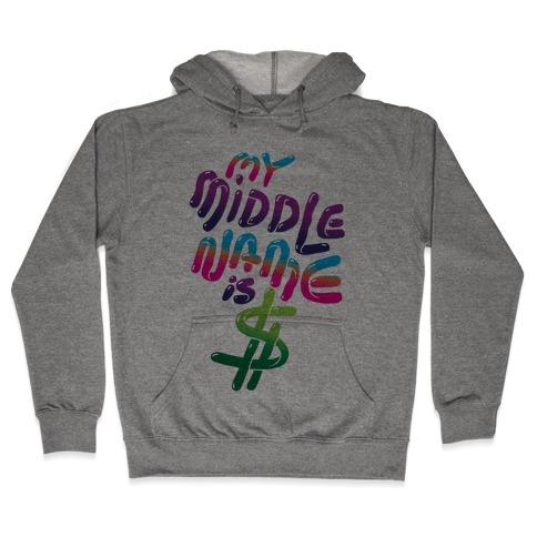 My Middle Name Is $ Hooded Sweatshirt