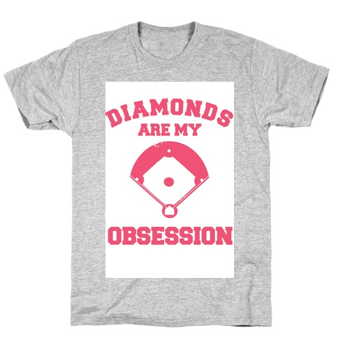 Diamonds are my Obsession T-Shirt