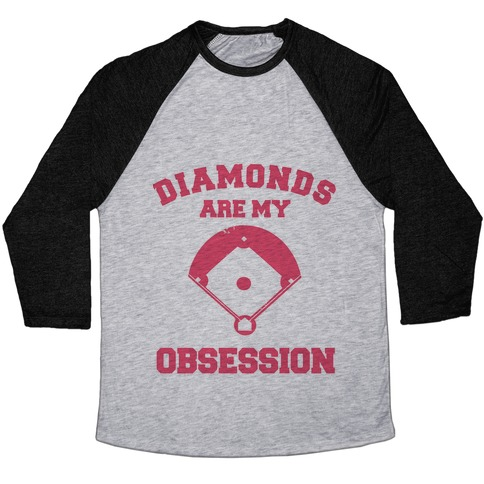Diamonds are my Obsession Baseball Tee