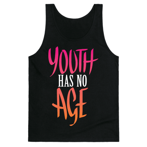 Youth Has No Age Tank Top
